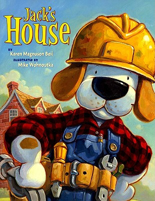 Jack's House By Beil, Karen Magnuson/ Wohnoutka, Mike (ILT)